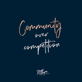 Community over Competition | Magic Fingers Graphics | Design Studio Cambridge